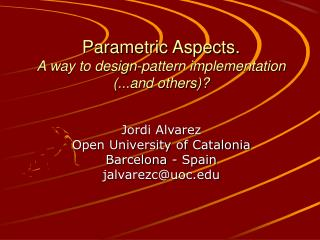 Parametric Aspects. A way to design-pattern implementation (...and others)?