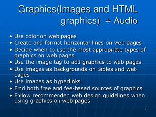 Graphics(Images and HTML graphics)  + Audio