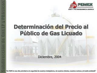 Determinación del Precio al Público de Gas Licuado