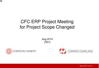 CFC ERP Project Meeting for Project Scope Changed Aug  201 4 (R01)