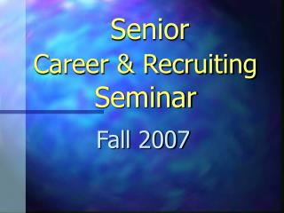 Senior Career & Recruiting  Seminar