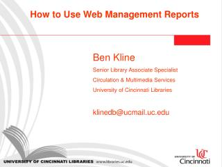 Ben Kline 		Senior Library Associate Specialist 		Circulation & Multimedia Services