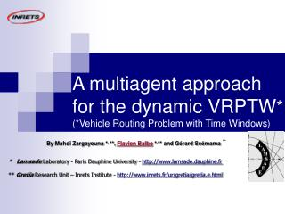 A multiagent approach  for the dynamic VRPTW * (*Vehicle Routing Problem with Time Windows)