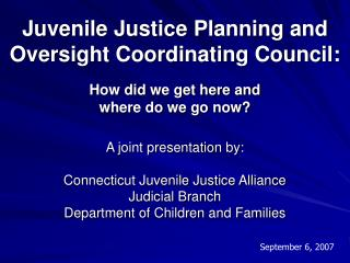 Juvenile Justice Planning and Oversight Coordinating Council: