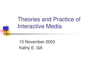 Theories and Practice of Interactive Media