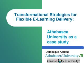 Transformational Strategies for Flexible E-Learning Delivery: