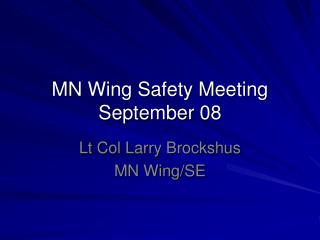 MN Wing Safety Meeting  September 08