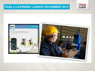 TAQA  e-LEARNING LAUNCH NOVEMBER 2013