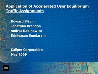 Application of Accelerated User Equilibrium Traffic Assignments