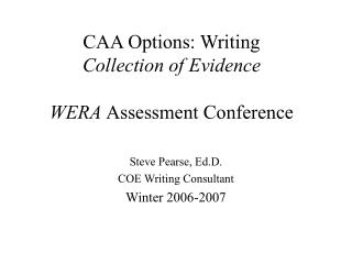 CAA Options: Writing Collection of Evidence WERA  Assessment Conference