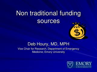 Non traditional funding sources