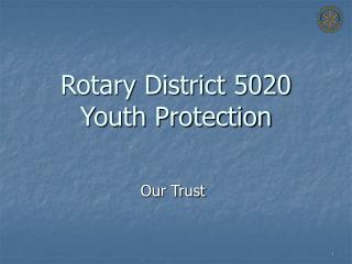 Rotary District 5020 Youth Protection