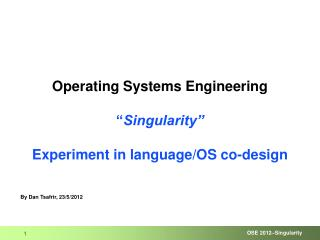 "Operating Systems Engineering "" Singularity"" Experiment in language/OS co-design"