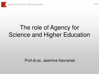 The role of Agency for Science and Higher Education