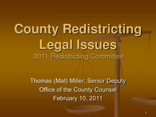 County Redistricting Legal Issues 2011 Redistricting Committee