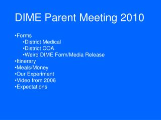DIME Parent Meeting 2010 Forms District Medical District COA Weird DIME Form/Media Release