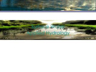 Surface Water  Applied Hydrology