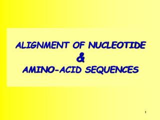 ALIGNMENT OF NUCLEOTIDE & AMINO-ACID SEQUENCES