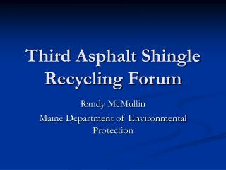 Third Asphalt Shingle Recycling Forum