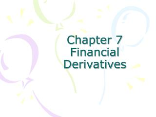 Chapter 7 Financial Derivatives