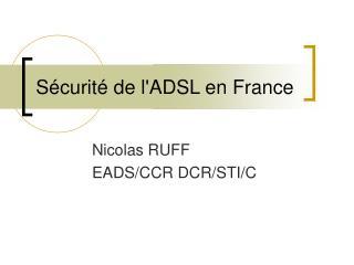 Sécurité de l'ADSL en France