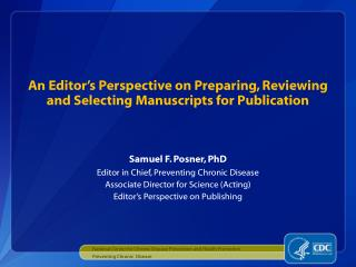 An Editor's  Perspective on  Preparing, Reviewing  and Selecting Manuscripts for Publication