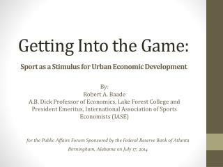 Getting Into the Game: Sport as a Stimulus  for Urban Economic  Development