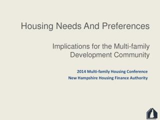 Housing Needs And Preferences Implications for the Multi-family Development Community