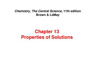 Chemistry, The Central Science , 11th edition Brown & LeMay
