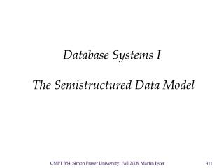 Database Systems I   The  Semistructured Data Model