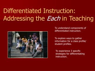 Differentiated Instruction: Addressing the  Each  in Teaching