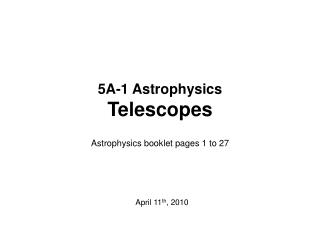 5A-1 Astrophysics Telescopes