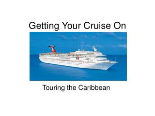 Getting Your Cruise On