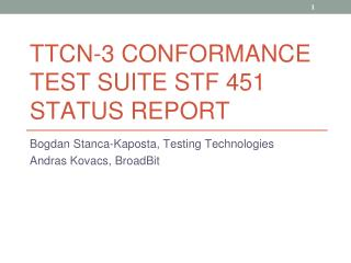 TTCN-3 CONFORMANCE TEST SUITE STF 451 STATUS REPORT