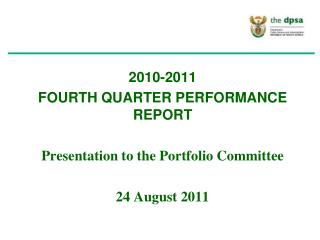2010-2011  FOURTH QUARTER PERFORMANCE REPORT Presentation to the Portfolio Committee
