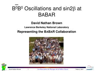 B 0 B 0  Oscillations and sin2 b at B A B A R