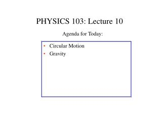 PHYSICS 103: Lecture 10