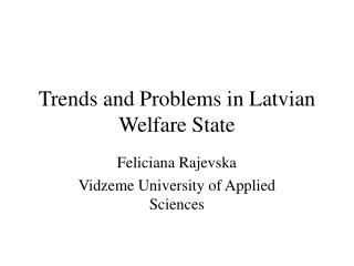 Trends and Problems in Latvian  Welfare State
