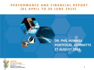 PERFORMANCE AND FINANCIAL REPORT   (01 APRIL TO 30 JUNE 2014)