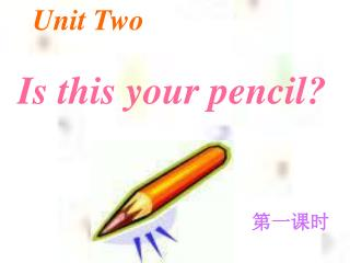 Is this your pencil?