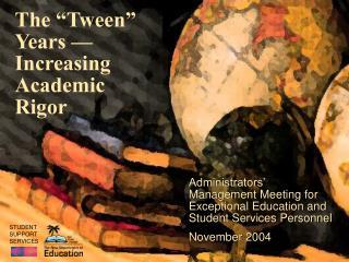 "The ""Tween"" Years — Increasing Academic Rigor"