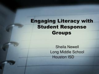 Engaging Literacy with  Student Response Groups