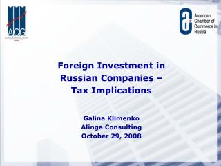 Foreign Investment in  Russian Companies  –  Tax Implications Galina Klimenko Alinga Consulting