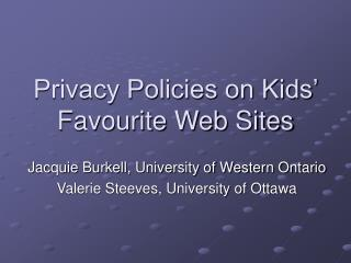 Privacy Policies on Kids' Favourite Web Sites