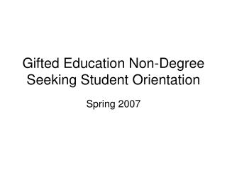 Gifted Education Non-Degree Seeking Student Orientation