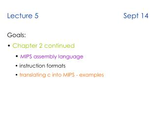 Lecture 5                                            Sept 14 Goals: Chapter 2 continued