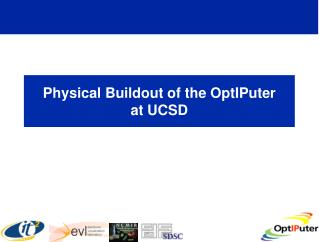 Physical Buildout of the OptIPuter  at UCSD