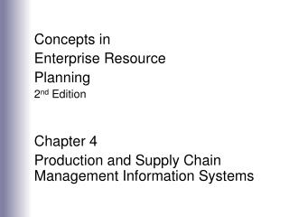 Concepts in  Enterprise Resource Planning 2 nd  Edition Chapter 4