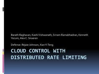 Cloud Control with Distributed Rate Limiting