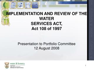 IMPLEMENTATION AND REVIEW OF THE WATER  SERVICES ACT,  Act 108 of 1997